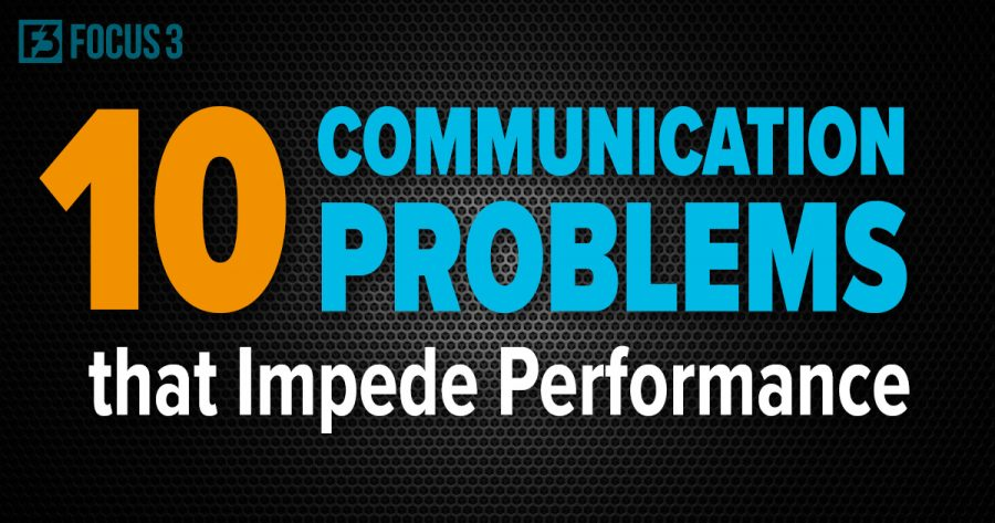 10 Communication Problems That Impede Performance