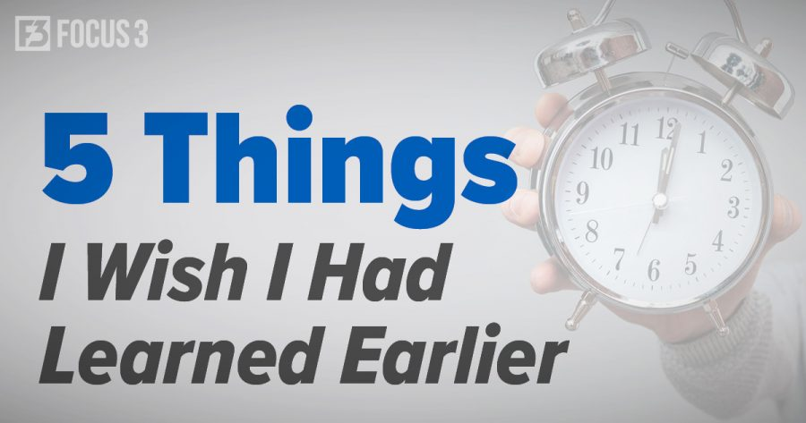 5 Things I Wish I Had Learned Earlier
