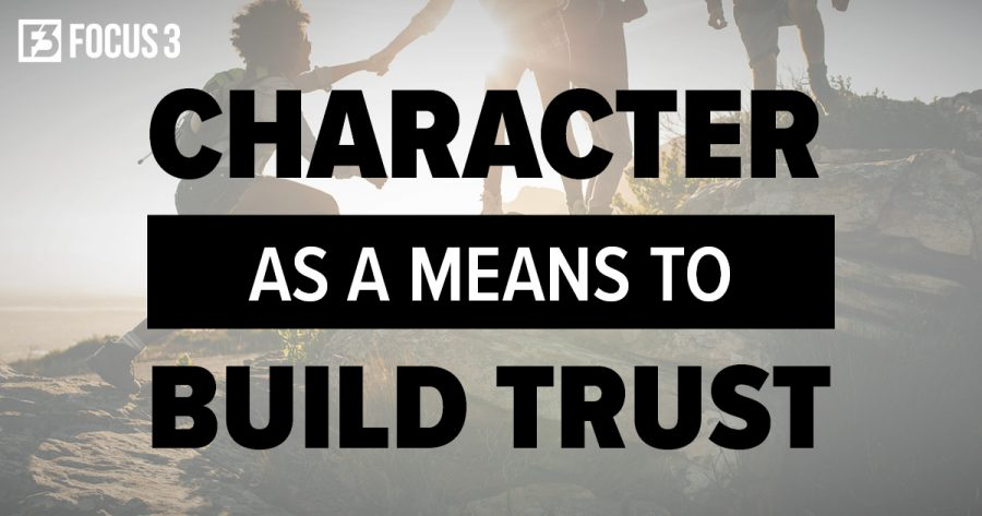 Characteristics of a Leader: Character as a Means to Build Trust