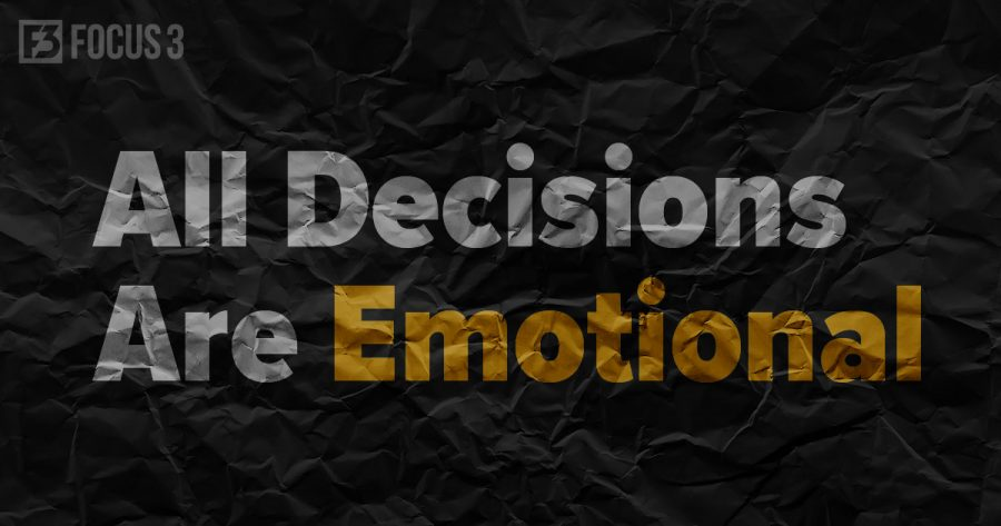 All Decisions are Emotional