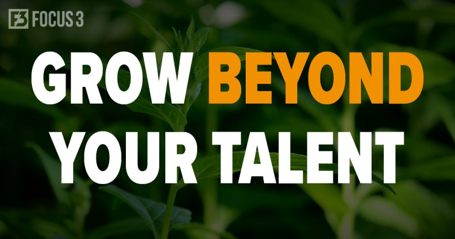 Grow Beyond Your Talent