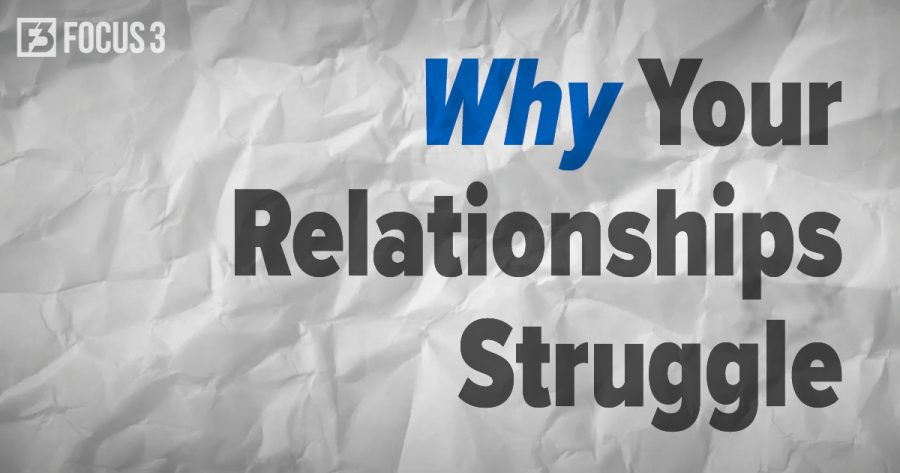 Why Your Relationships Struggle