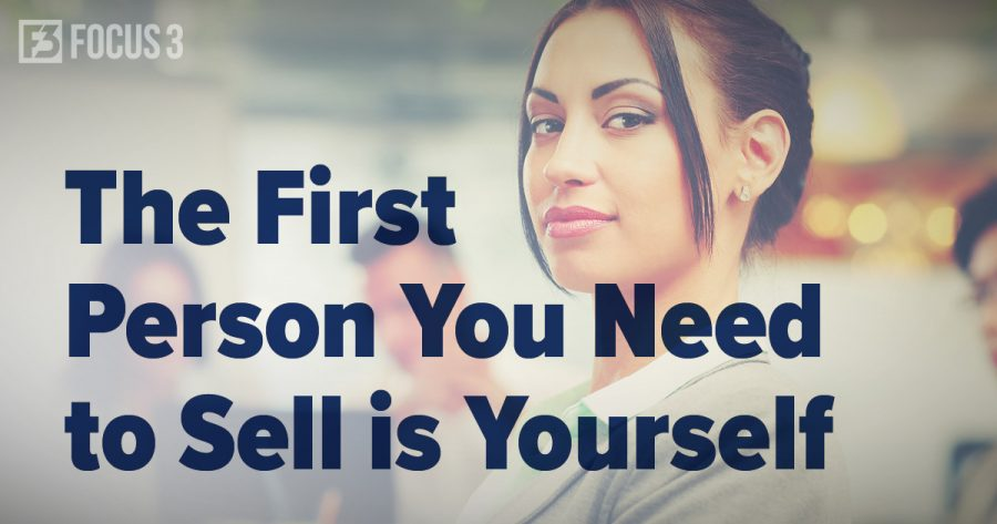 The First Person You Need to Sell is Yourself