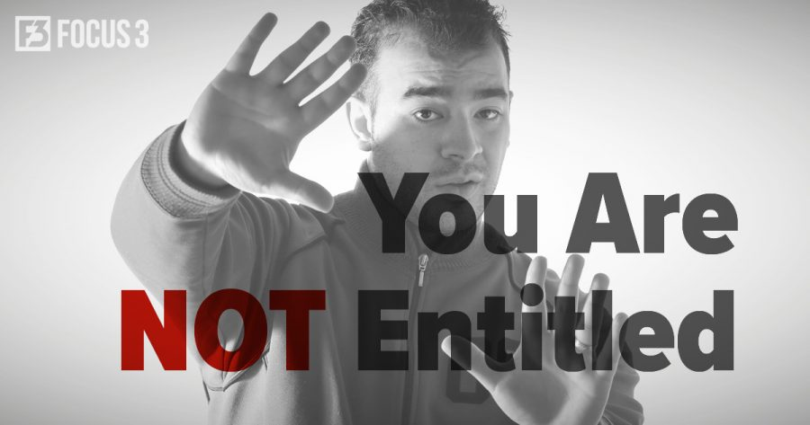 You Are NOT Entitled